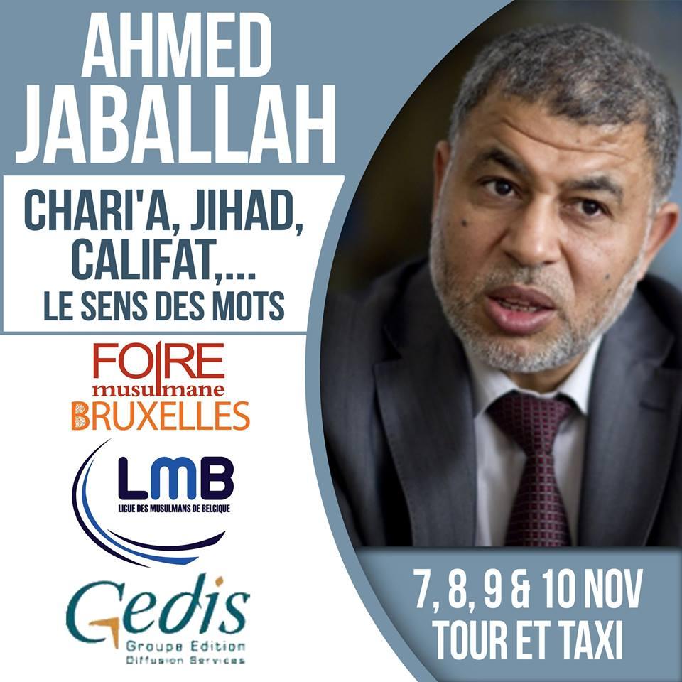 Quant à Ahmed Jaballah, il traitera de « la Charia, le Jihad et le Califat, le sens des mots ». Cet islamiste tunisien va-t-il essayer de nous vanter les ... - foire-musulmane-bxl-djihad