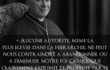 «Aucune autorité, même la plus élevée dans la hiérarchie, ne peut nous contraindre à abandonner ou à diminuer notre foi catholique clairement exprimée et professée par le Magistère de l'Eglise depuis 19 siècles» (Mgr Lefebvre)