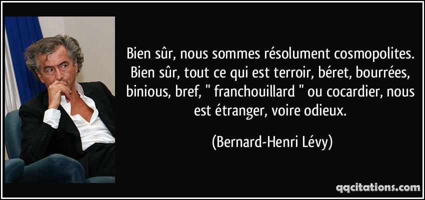 citation-nous-sommes-resolument-cosmopolites-bien-sur-tout-ce-qui-est-terroir-beret-bernard-henri-levy