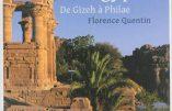Vivante Egypte, de Gizeh à Philae (Florence Quentin)