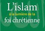 L'islam à la lumière de la foi chrétienne (Henri de Saint-Bon)