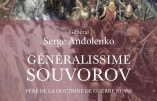 Généralissime Souvorov, père de la doctrine de guerre russe (Général Serge Andolenko)