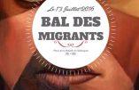 Et maintenant le Bal des Migrants…