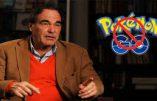 Conspirationniste, Oliver Stone ? Selon lui, Pokemon Go est un espion du totalitarisme