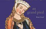 """""""Berthe au grand pied"""" Rémi Usseil – La beauté chrétienne de la littérature médiévale et des chansons de gestes"""