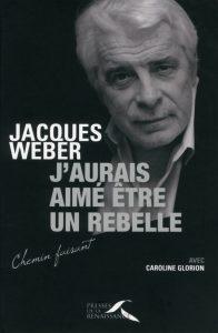 jacques-weber-rebelle