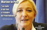 """Marine Le Pen drague l'électorat juif, se dit """"vexée"""" de ne pas pouvoir se rendre en Israël et égratigne à nouveau Jean-Marie Le Pen"""