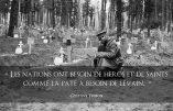 """""""Nos nations ont besoin de héros et de saints…"""" (Gustave Thibon)"""
