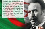 """""""Un jour, des millions d'hommes quitteront l'hémisphère sud pour aller dans l'hémisphère nord. Et ils n'iront pas là-bas en tant qu'amis."""" – Citation de Boumediene, président algérien, 1974"""