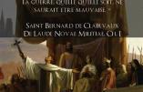 """""""Si la cause qu'un chrétien défend est bonne, l'issue de la guerre, quelle qu'elle soit, ne saurait être mauvaise"""" – St Bernard de Clairvaux"""