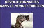 Essai sur les idées révolutionnaires dans le monde chrétien (Roselyne Tournebise)