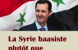 La Syrie baasiste plutôt que l'Etat islamique… (Synthèse Nationale)