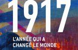 1917, l'année qui a changé le monde (Jean-Christophe Buisson)