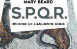 SPQR -Histoire de l'Ancienne Rome (Mary Beard)
