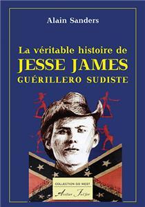 la-veritable-histoire-de-jesse-james-guerillero-sudiste