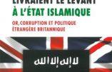 Quand les Anglais livraient le Levant à l'Etat Islamique (Lina Murr Nehmé)