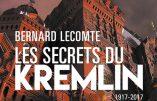 Les secrets du Kremlin (Bernard Lecomte)