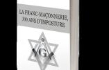 La Franc-Maçonnerie, 300 ans d'imposture (Johan Livernette)