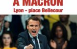 Ce mardi 2 mai 2017 à Lyon à 20h – Stop Macron