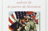 La désinformation autour de la guerre de Sécession (Alain Sanders)