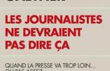 Les journalistes ne devraient pas dire ça (Gilles Gaetner)