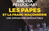 Les Papes et la Franc-Maçonnerie, une opposition séculaire (Angela Pellicciari)