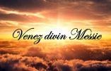 Venez Divin Messie…