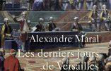 Les derniers jours de Versailles (Alexandre Maral)