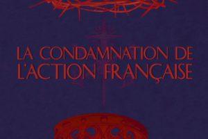 La condamnation de l'Action française (Philippe Prévost)