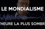 """Le mondialisme décrit par Pierre Hillard dans l'émission """"L'heure la plus sombre"""""""