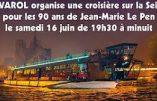 16 juin 2018 – Pour les 90 ans de Jean-Marie Le Pen, RIVAROL organise une croisière sur la Seine