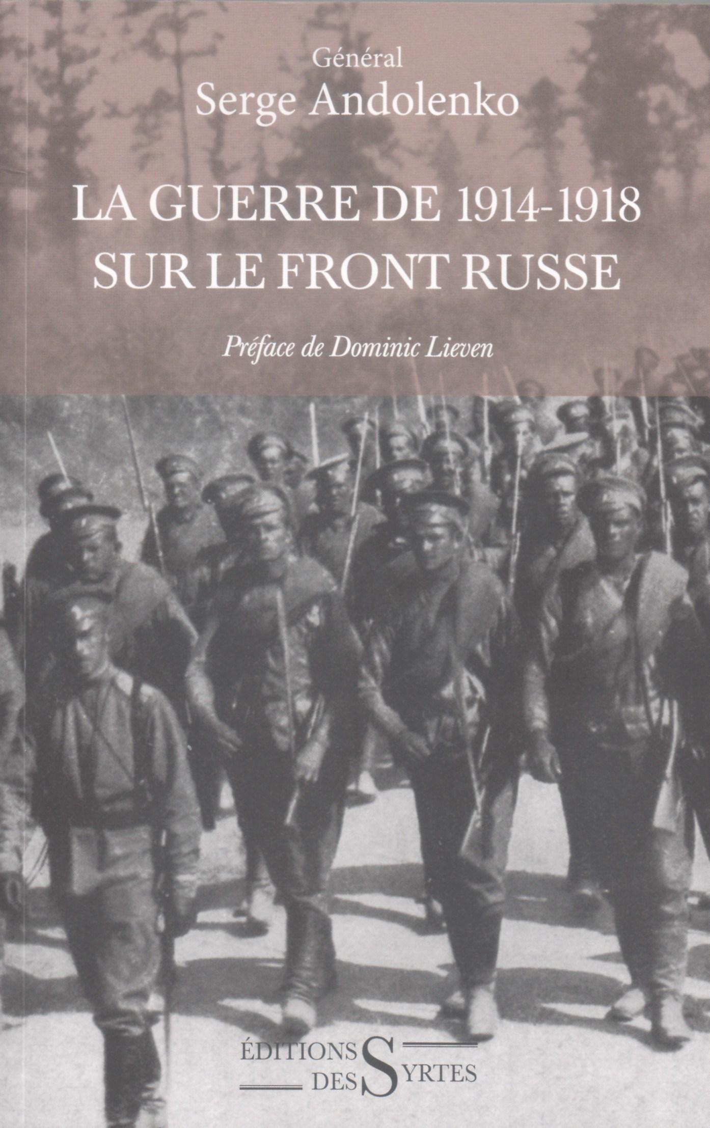 La Guerre de 1914-1918 sur le front russe (Général Serge Andolenko)