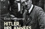 Hitler, les années obscures (Ernst Hanfstaengl)
