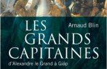 Les grands capitaines, d'Alexandre le Grand à Giap (Arnaud Blin)