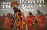 16/17 juin 2018 à Mandeure : Journées de l'archéologie avec la Legio VIII Augusta