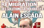 """15 septembre 2018 à Chambéry – Conférence """"Préférence nationale, remigration… Des solutions catholiques"""""""