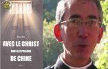 Avec le Christ dans les prisons de Chine – Entretien avec l'abbé Couture