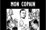"""Le retour de """"Tintin mon copain"""", ouvrage posthume de Léon Degrelle"""