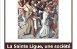 26 novembre 2018 à Paris – La Sainte Ligue, une société secrète catholique ?