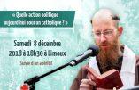 8 décembre 2018 à Limoux – Quelle action politique aujourd'hui pour un catholique ?