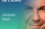 Sortir de l'euro, explications avec Jacques Sapir