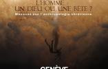 """2 mars 2019 à Genève – """"L'homme : un dieu ou une bête ? – Menaces sur l'anthropologie chrétienne"""""""
