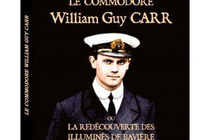 Le Commodore William Guy Carr ou la redécouverte des Illuminés de Bavière