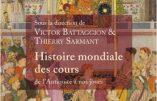 Histoire mondiale des cours, de l'Antiquité à nos jours