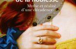 Le sabordage de la noblesse – Mythe et réalité d'une décadence
