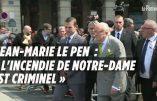 """Pour Jean-Marie Le Pen, l'incendie de Notre-Dame, criminel, est """"le fait d'un service"""""""