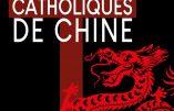 La longue marche des catholiques de Chine (Yves Chiron)