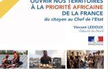"""""""Ouvrir nos territoires à la priorité africaine de la France"""", voilà la proposition du député Vincent Ledoux…"""