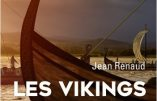 Les Vikings, vérités et légendes (Jean Renaud)
