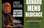 22 février 2020 à la Librairie Française – Arnaud Menu dédicacera son livre d'entretiens avec Roger Holeindre